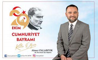 Başkan Palabıyık'ın 29 Ekim Cumhuriyet Bayramı mesajı